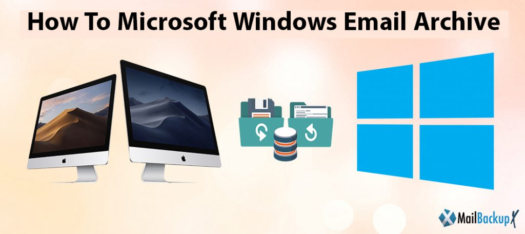microsoft windows email archive tool