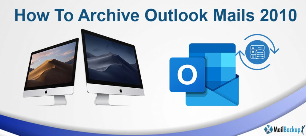 archive outlook 2010 emails