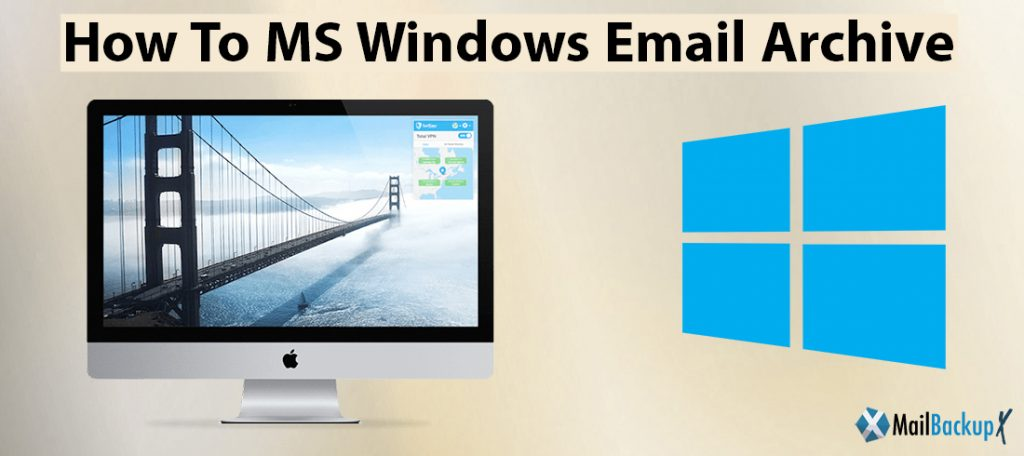 how to ms windows email archive