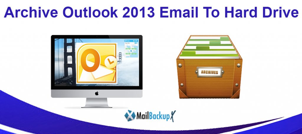 archive outlook 2013 to local drive