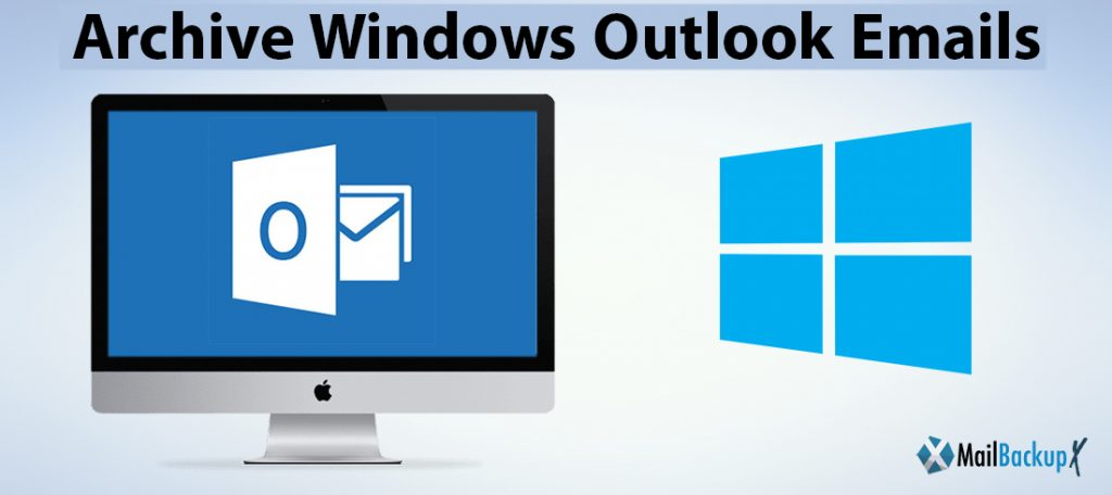 archive windows outlook emails