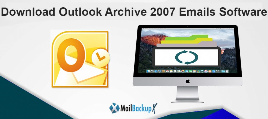 outlook archive 2007 emails