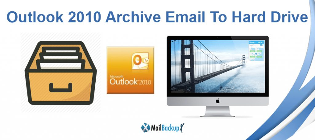 outlook archive 2010 emails
