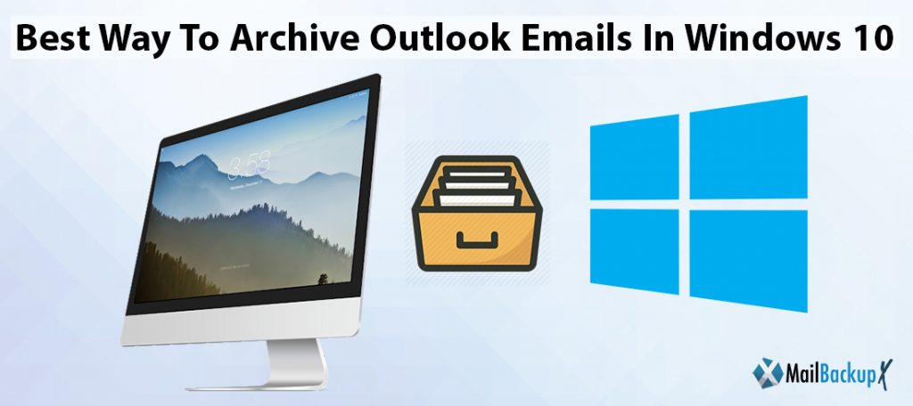 archive emails outlook 2007 windows 10