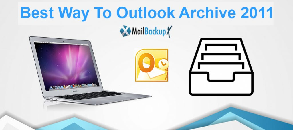 outlook archive 2011 emails