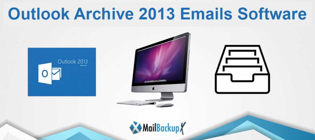 outlook archive 2013 emails