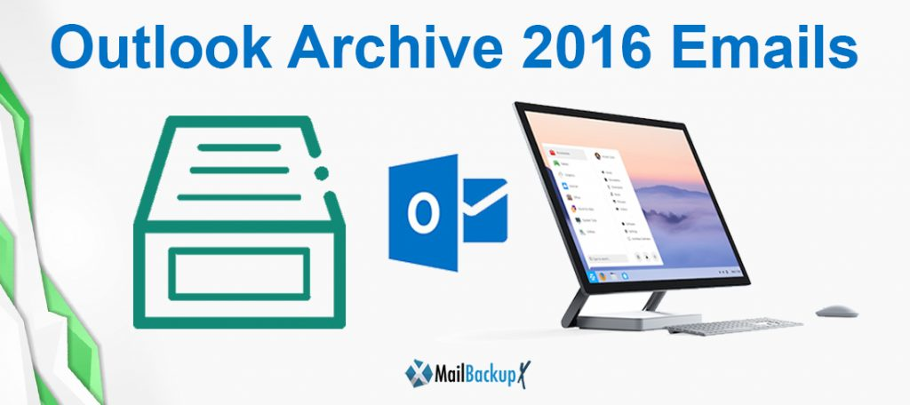 archive outlook 2016 email to hard drive