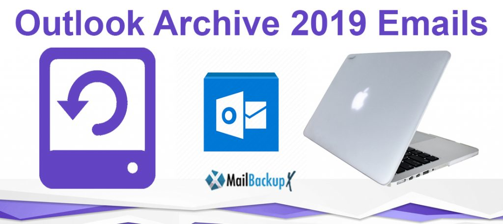 outlook archive 2019 emails