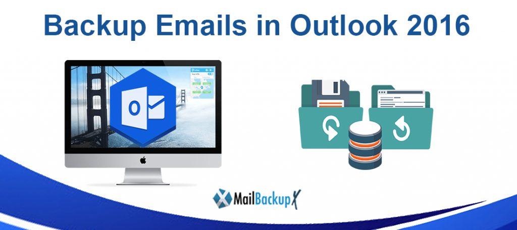 backup email in outlook 2016