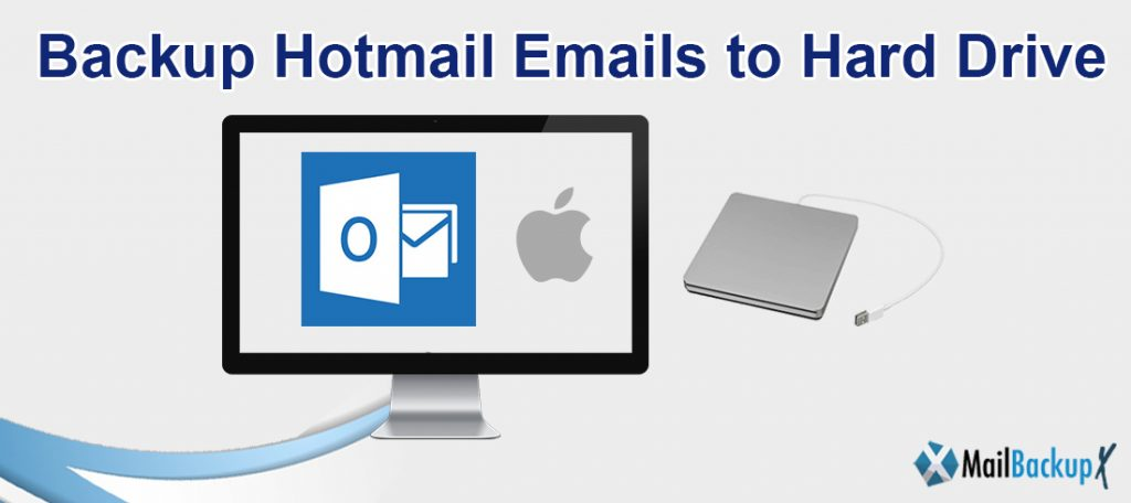 backup hotmail emails to hard drive