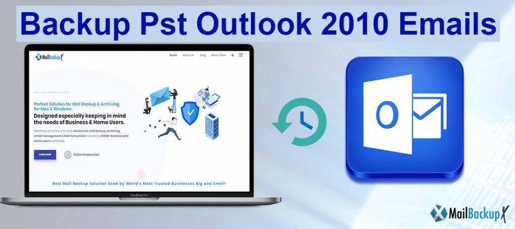 backup pst outlook 2010 emails