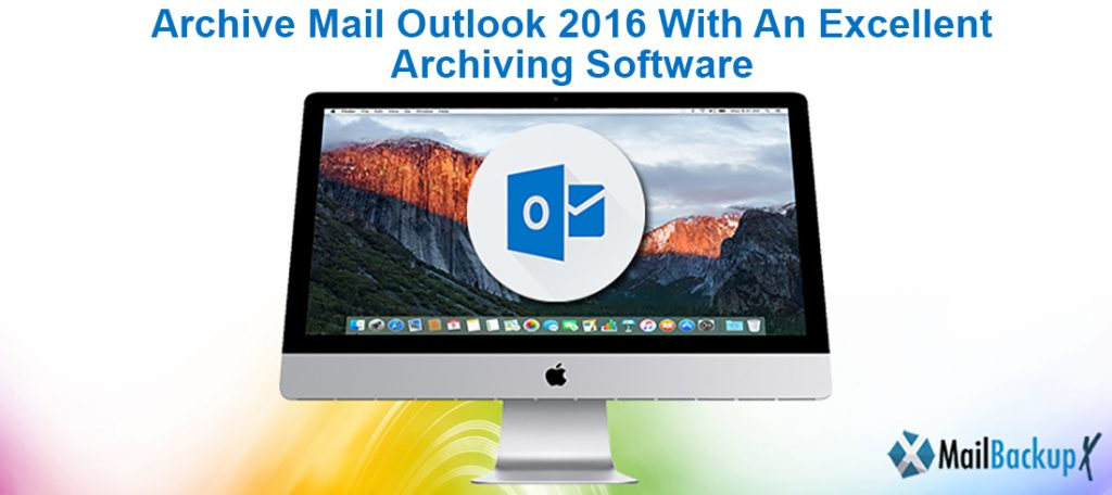 archive emails in Outlook 2016