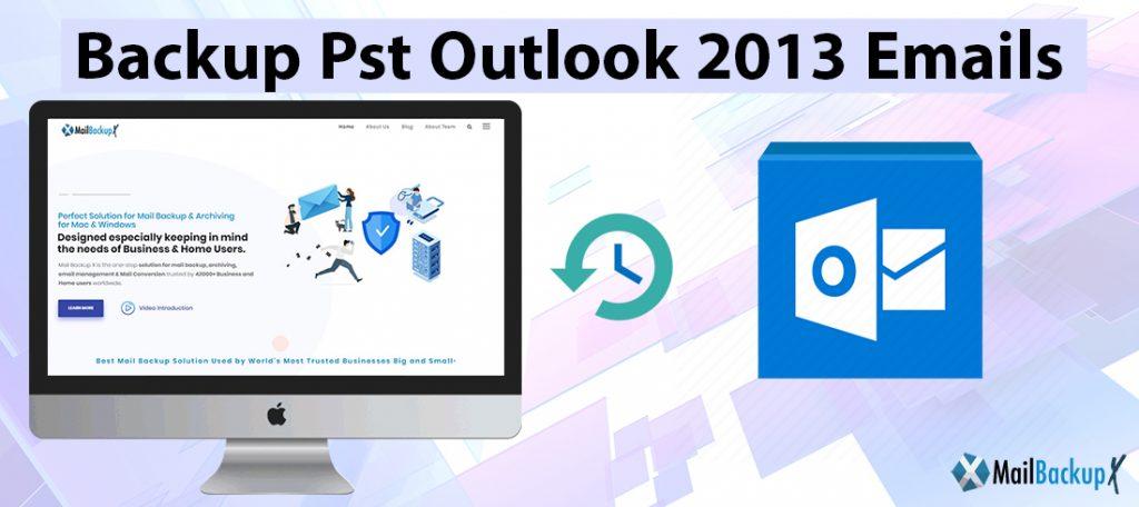 backup pst outlook 2013 emails
