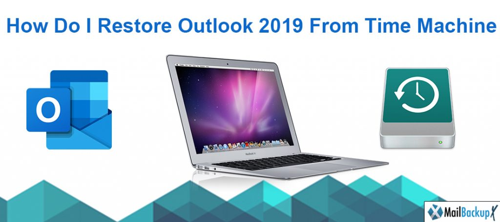 How do I restore outlook 2019  from Time Machine?