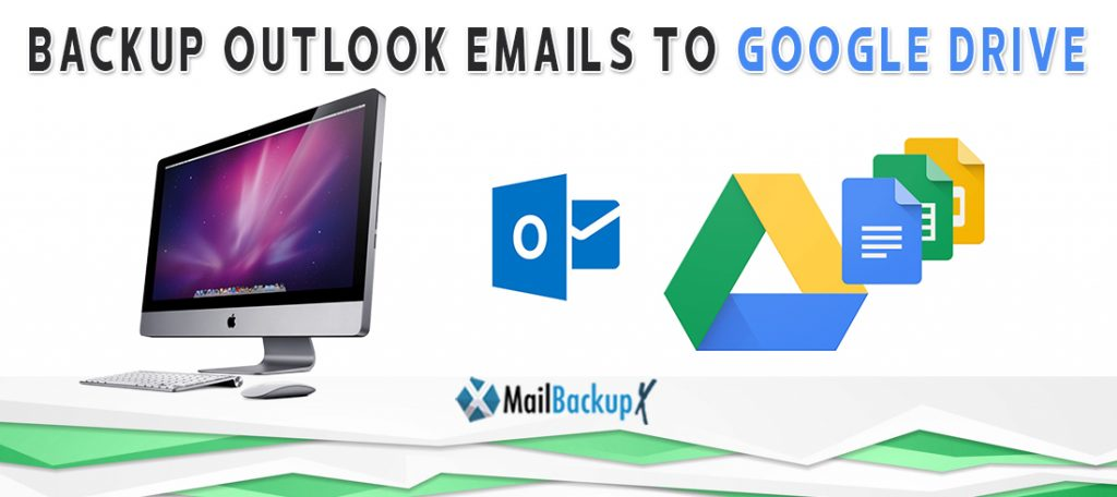 backup outlook to google drive