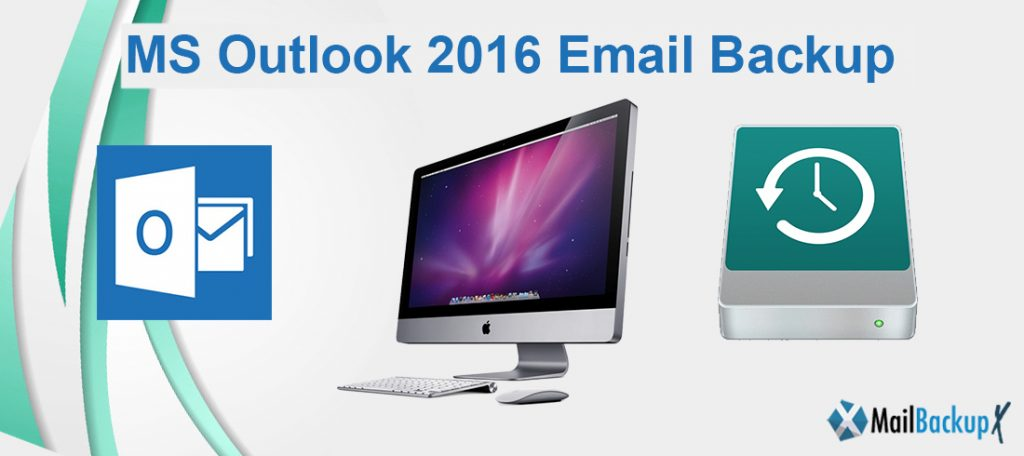 microsoft outlook backup 2016