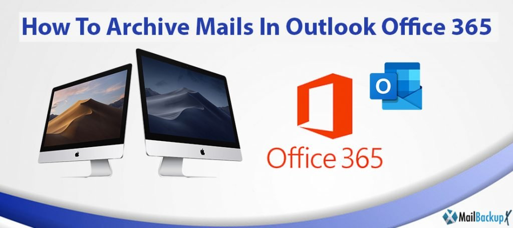 how to archive mails in outlook office 365