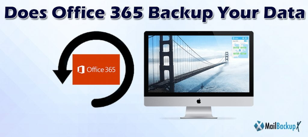 does office 365 backup your data